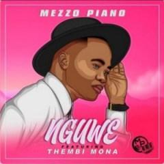 Mezzo Piano - Nguwe ft. Thembi Mona